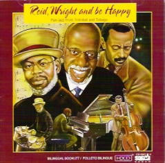 REID, WRIGHT AND BE HAPPY CD/PAN JAZZ TRINIDAD